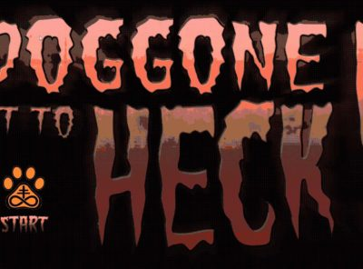Doggone it to Heck!